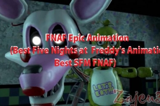 FNAF Epic Animation (Best Five Nights at Freddy's Animation, Best SFM FNAF)