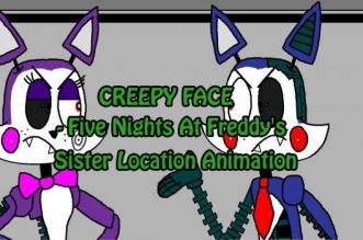 CREEPY FACE - Five Nights At Freddy's Sister Location Animation