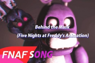 FNAF SONG -Behind the Mask-(Five Nights at Freddy's Animation)
