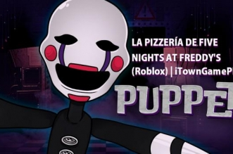 PUPPET - LA PIZZERÍA DE FIVE NIGHTS AT FREDDY'S (Roblox) | iTownGamePlay