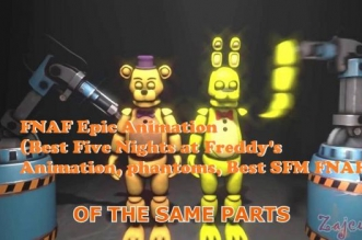 FNAF Epic Animation (Best Five Nights at Freddy's Animation, phantoms, Best SFM FNAF)