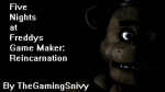 Five Nights at Freddy's Game Maker: Reincarnation
