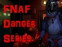 FNAF Danger Series
