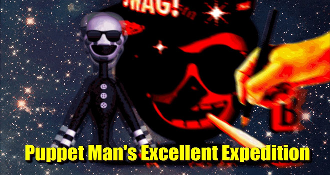FNAFB: Puppet Man's Excellent Expedition